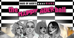 Haus of Auer's auerRAVE - The Happy Auer Ball @ Vernissasali | Vantaa | Finland