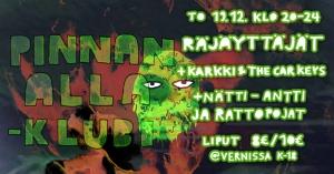 Pinnan Alla -Klubi: Räjäyttäjät, Karkki & The Car Keys, Nätti-Antti ja Rattopojat @ Vernissasali | Vantaa | Finland
