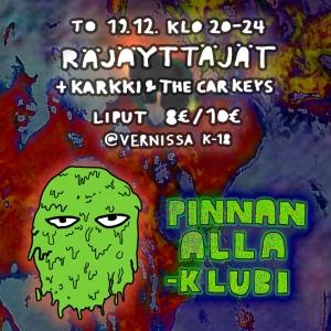 Pinnan Alla -Klubi: Räjäyttäjät, Karkki & The Car Keys @ Vernissasali | Vantaa | Finland