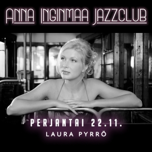 Anna Inginmaa Jazzclub: Laura Pyrrö @ Vernissasali | Vantaa | Finland