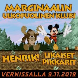 Marginaalin Ulkopuolinen Klubi: Henrik, Likaiset Pikkarit & Pseudo @ Vernissasali | Vantaa | Finland