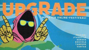 UPGRADE! Nuorten online-festivaali @ Online stream