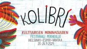 Kolibri festivaali: II paneelikeskustelu - Lastenkulttuuri ja monimuotoisuus *TAPAHTUMA SIIRTYY* @ Vernissasali | Vantaa | Suomi